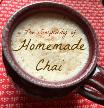 The Simplicity of Homemade Chai